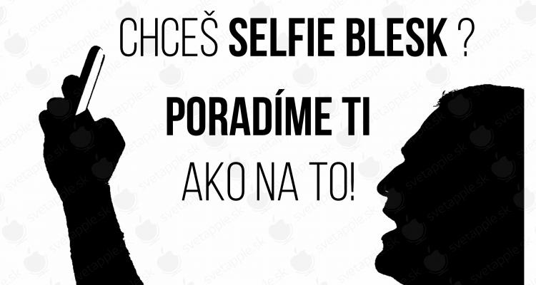 selfie blesk - titulná fotka - svetapple