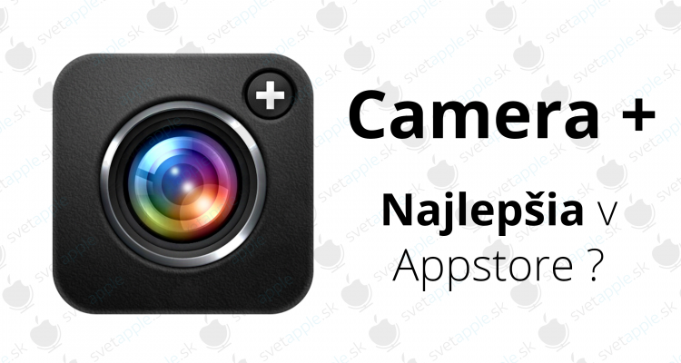 camera+ - titulná fotografia - svetapple