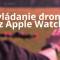 Apple Watch ako ovládač na drona!
