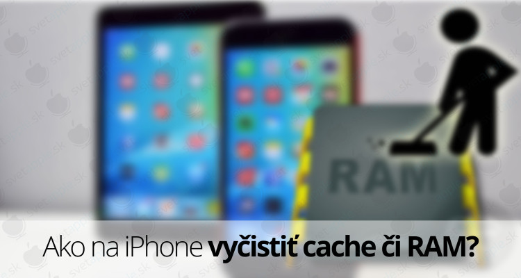 cistenie-ram-iphone---titulná-fotografia---SvetApple