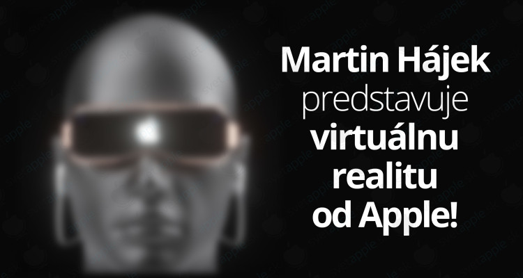 martin-hajek-virtualna-realita-apple---titulná-fotografia---SvetApple