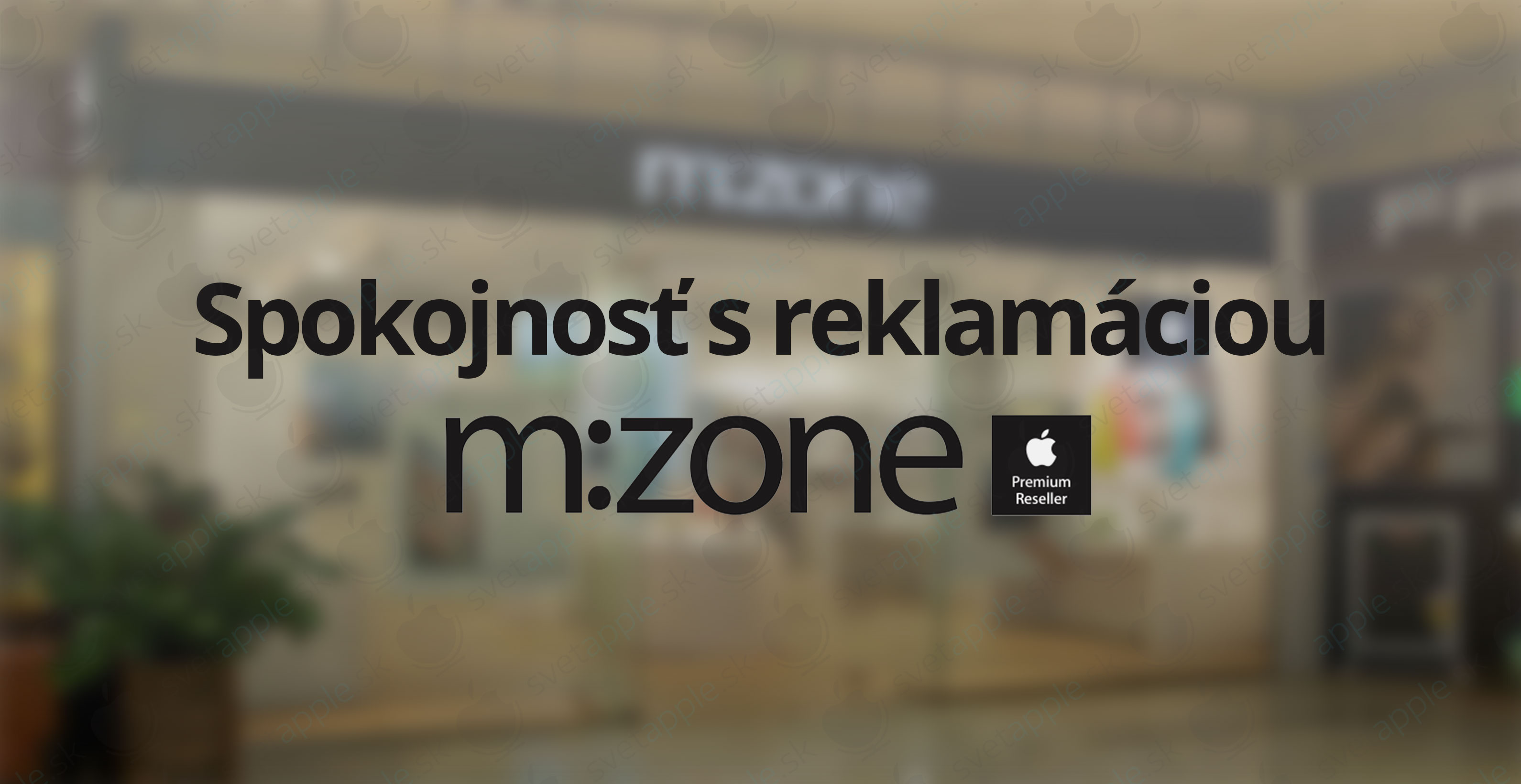 mzone-reklamacia---titulná-fotografia1---SvetApple