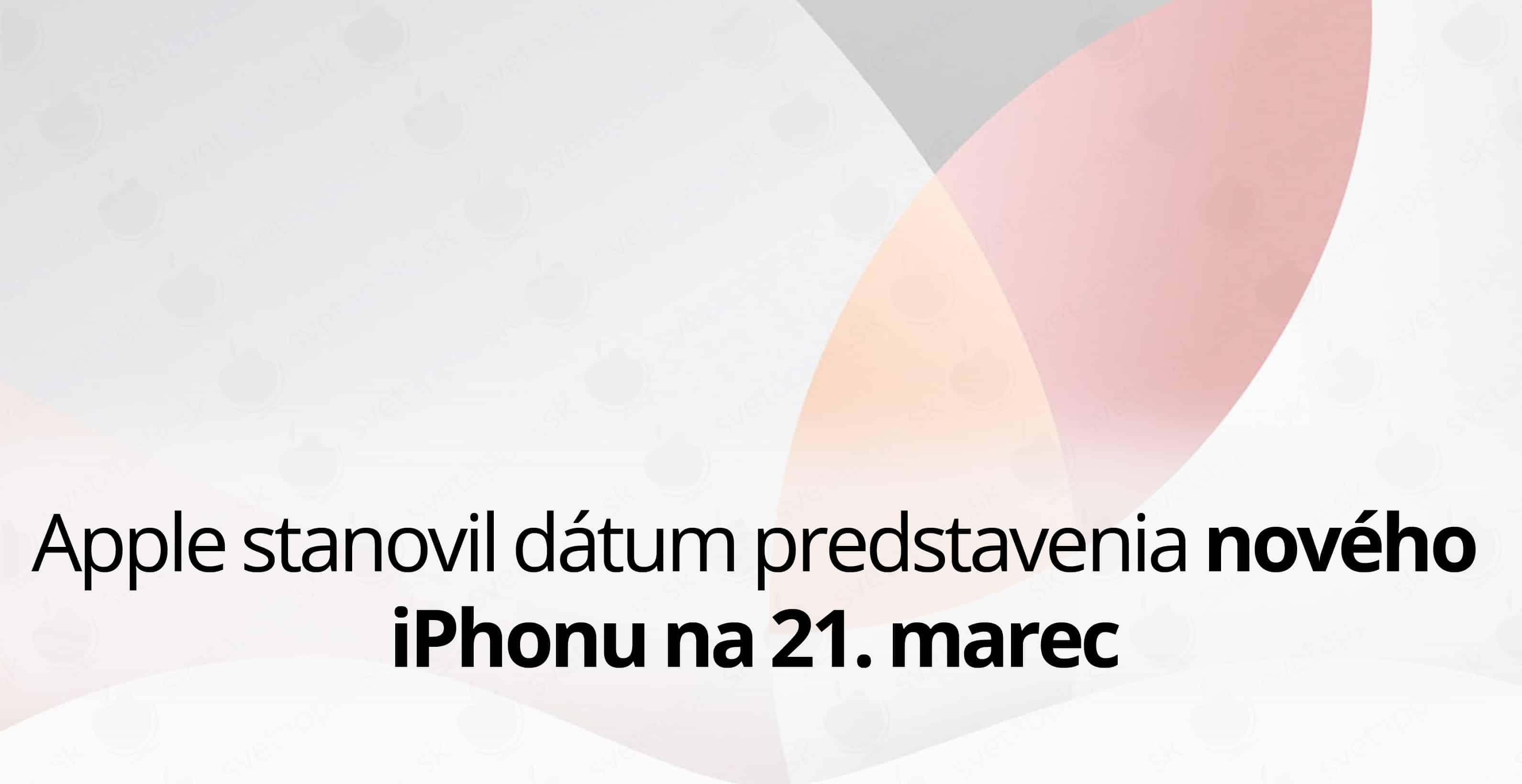 Apple stanovil dátum predstavenia nového iPhonu na 21.marec