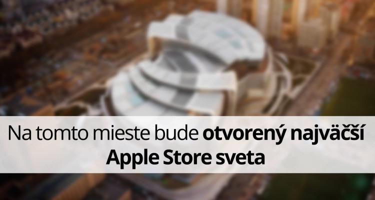 Na tomto mieste bude otvorený najväčší Apple Store sveta