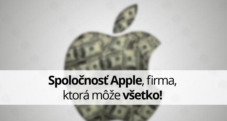 Spoločnosť Apple, firma, ktorá môže všetko!