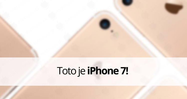 Toto je iPhone 7!