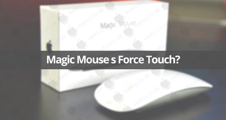 Magic-Mouse-Force-Touch---titulná-fotografia---SvetApple