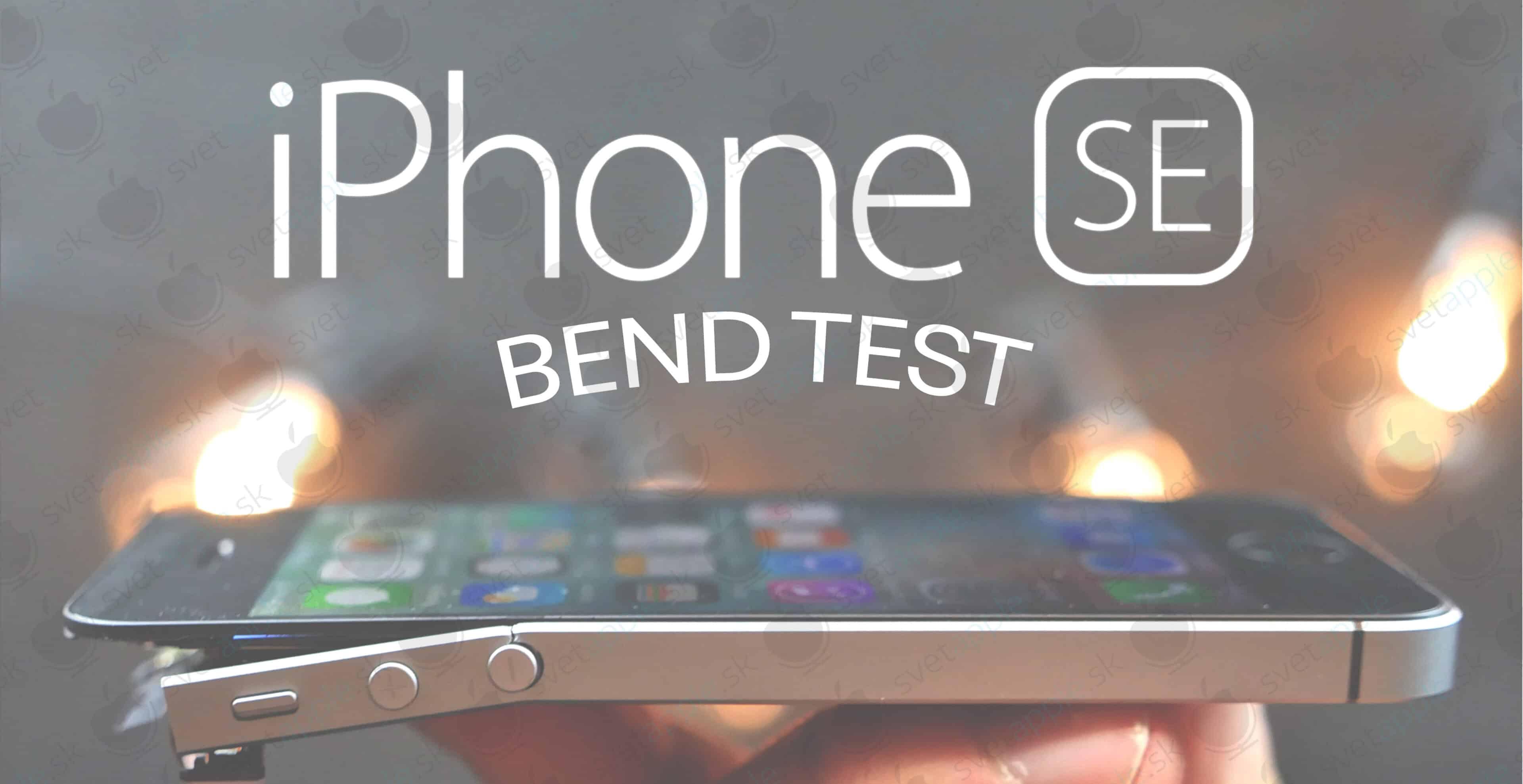 iPhone SE neprešiel bend testom 471f3cb8b96