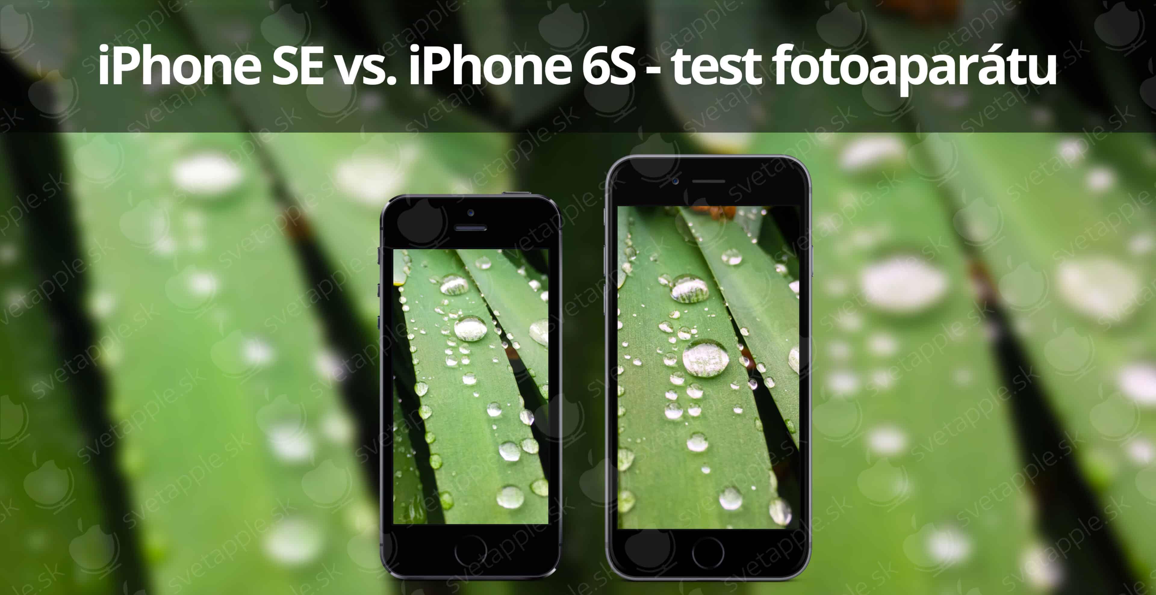 iPhone SE vs. iPhone 6S - test fotoaparátu - Svetapple.sk 74194cf39f0