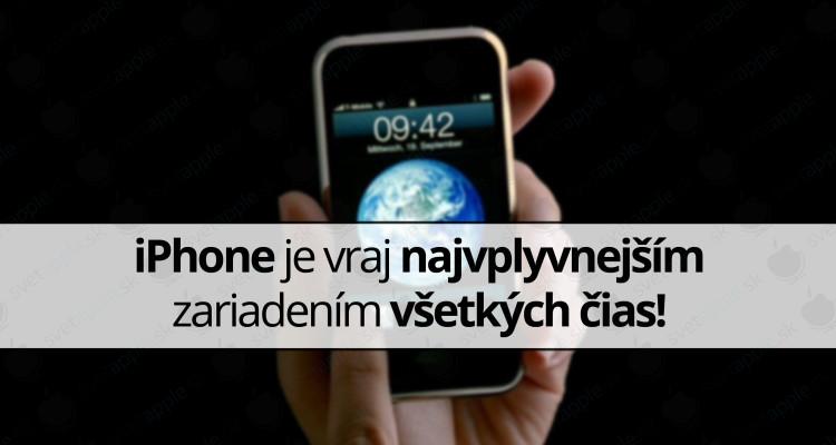 https://svetapple.sk/iphone-ipad/iphone-je-vraj-najvplyvnejsim-zariadenim-vsetkych-cias/