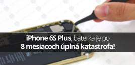 iPhone 6S Plus, baterka je po 8 mesiacoch úplná katastrofa!