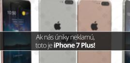 Ak nás úniky neklamú, toto je iPhone 7 Plus!