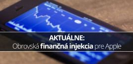 AKTUÁLNE: Obrovská finančná injekcia pre Apple