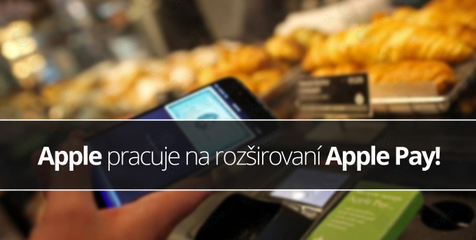 Apple pracuje na rozširovaní Apple Pay!
