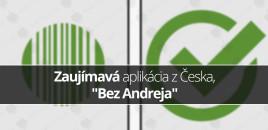 """Zaujímavá aplikácia z Česka, """"Bez Andreja"""""""
