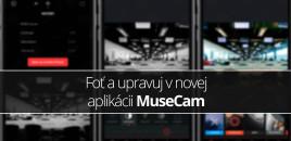 Foť a upravuj v novej aplikácii MuseCam