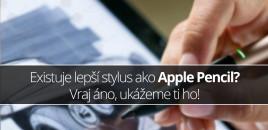 Existuje lepší stylus ako Apple Pencil? Vraj áno, ukážeme ti ho!