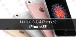 Kombinácia 4 iPhonov? iPhone SE!