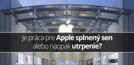 Je práca pre Apple splnený sen alebo naopak utrpenie?