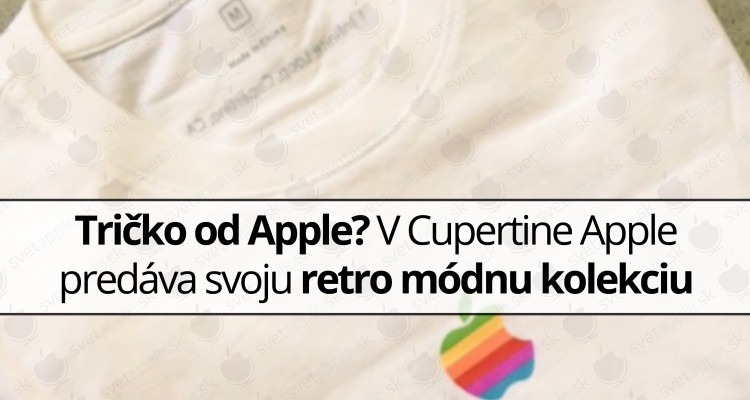 http://svetapple.sk/novinky/tricko-od-apple-v-cupertine-apple-predava-svoju-retro-modnu-kolekciu/