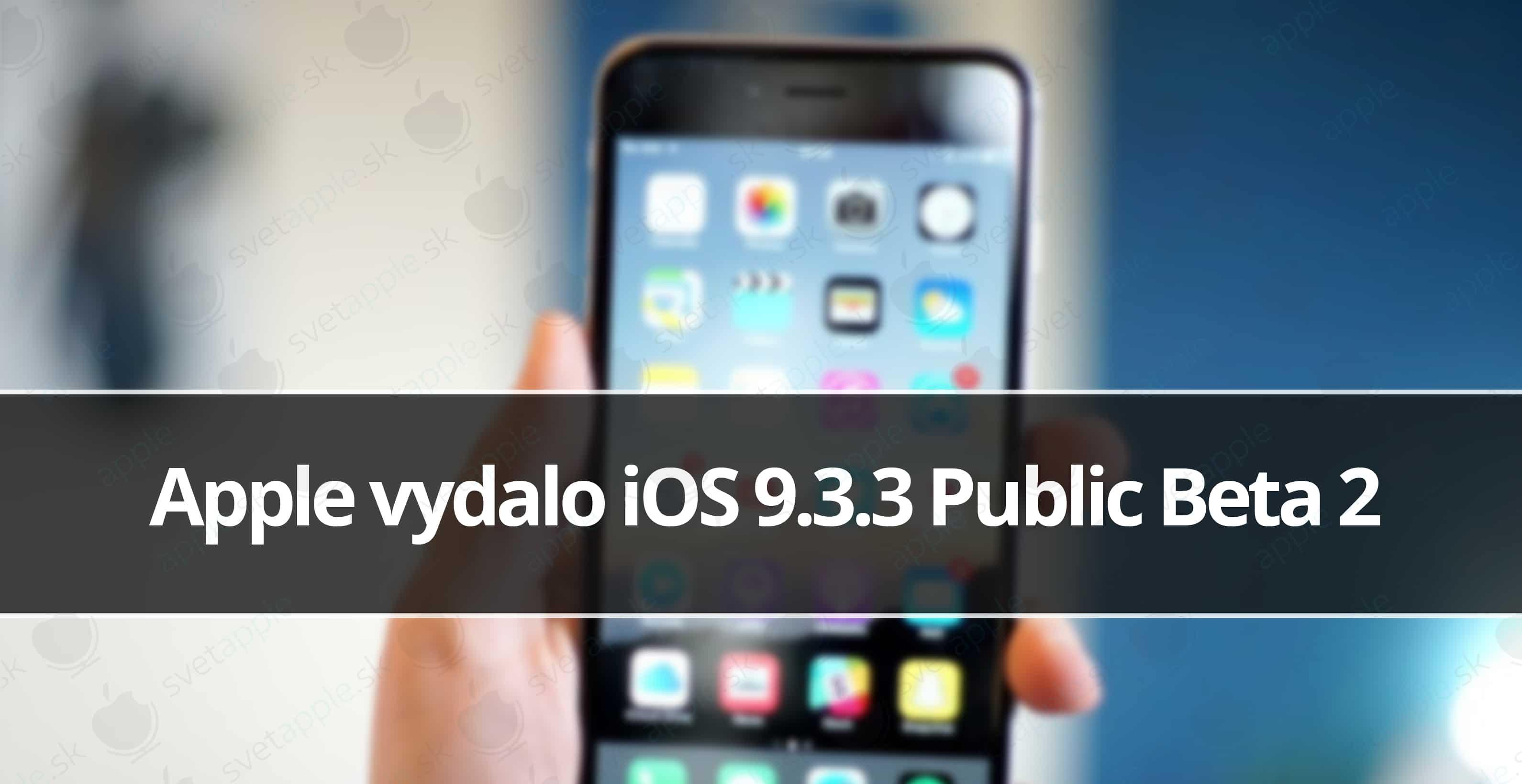 iOS 9.3.3 Public Beta 2