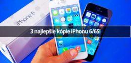 3 najlepšie kópie iPhonu 6/6S!