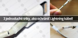 3 jednoduché triky, ako ochrániť Lightning kábel!