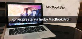 Koniec pre starý a hrubý MacBook Pro!