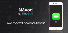 Návod: Ako zobraziť percentá batérie na iPhone