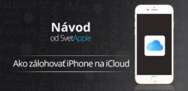 Návod: Ako zálohovať iPhone na iCloud pomocou iOS?