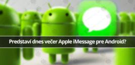 Predstaví dnes večer Apple iMessage pre Android?