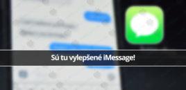 Sú tu vylepšené iMessage!