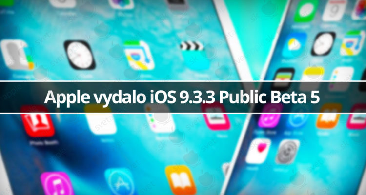Apple vydalo iOS 9 3 3 beta 5