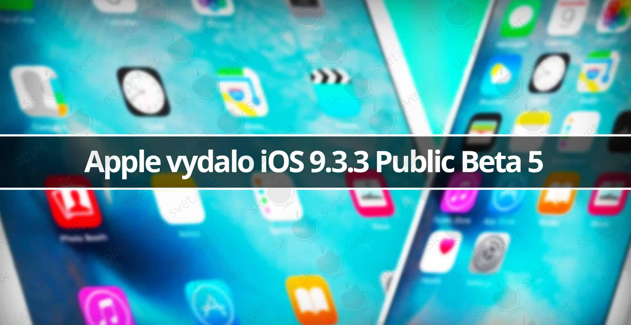 Apple vydalo iOS 9 3 3 beta 5