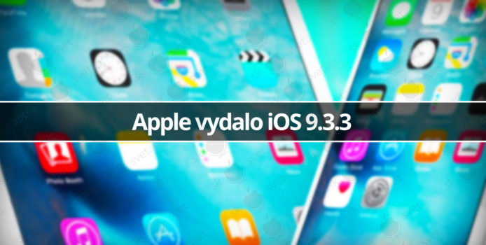 Apple vydalo iOS 9.3.3