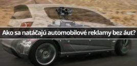 Ako sa natáčajú automobilové reklamy bez áut?