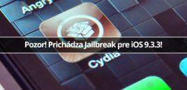 Pozor! Prichádza Jailbreak pre iOS 9.3.3!