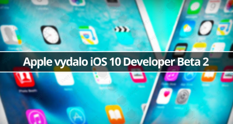 iOS 10 Developer Beta 2