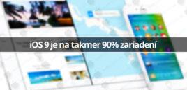 iOS 9 je na takmer 90% zariadení