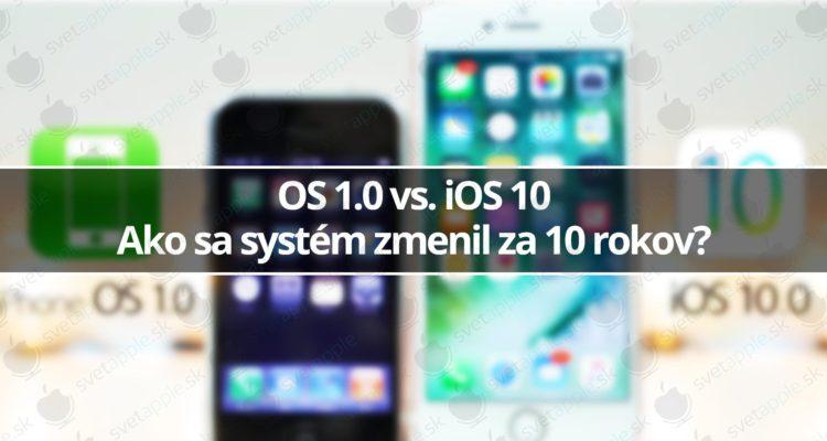 OS 1.0 vs. iOS 10 - svetapple.sk