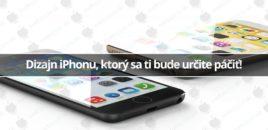 Dizajn iPhonu, ktorý sa ti bude určite páčiť!