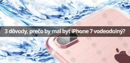 3 dôvody, prečo by mal byť iPhone 7 vodeodolný