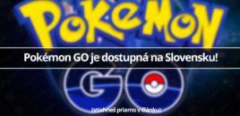 Pokémon GO je dostupná na Slovensku!