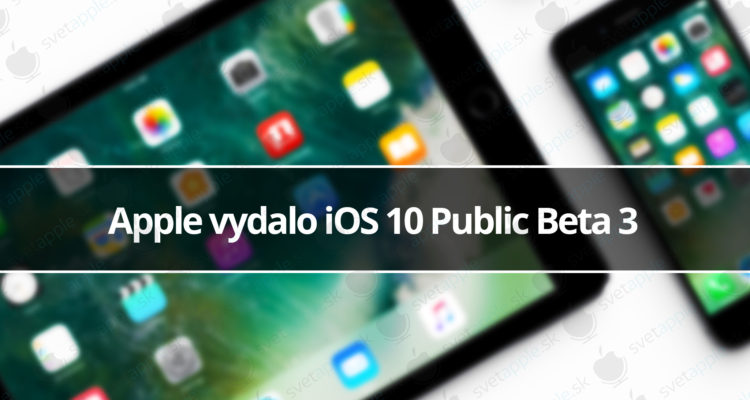 Apple vydalo iOS 10 Public Beta 3