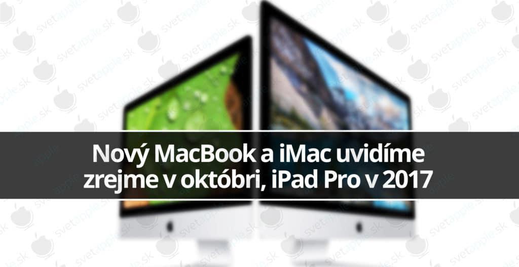 Nový-MacBook-a-iMac-uvidíme-zrejme-v-októbri,-iPad-Pro-v-2017