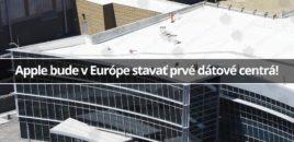 Apple bude v Európe stavať prvé dátové centrá!