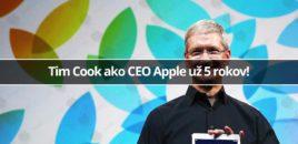 Tim Cook ako CEO Apple už 5 rokov!