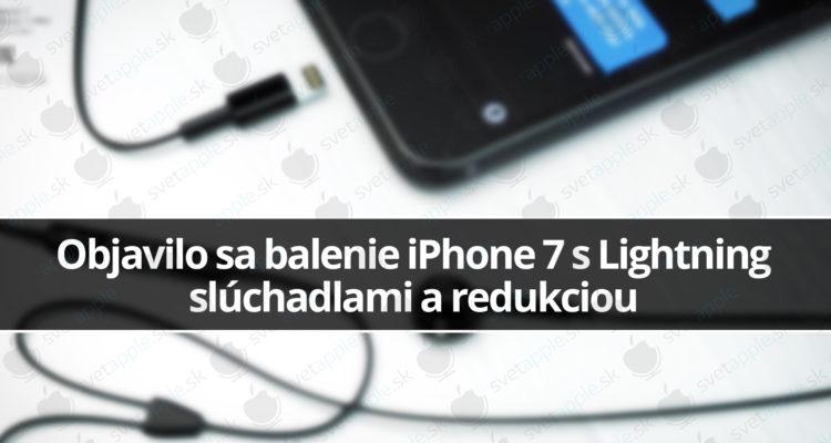 Objavilo-sa-balenie-iPhone-7-s-Lightning-slúchadlami-a-redukciou