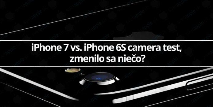 iPhone 7 vs. iPhone 6S camera test, zmenilo sa niečo?