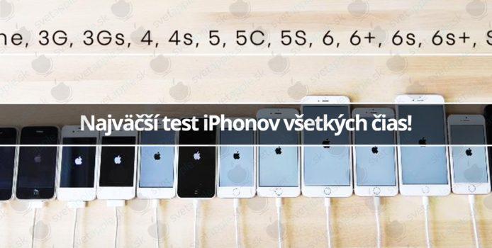 Najväčší test iPhonov všetkých čias!